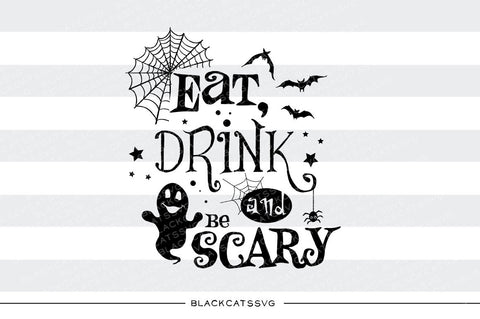 Eat, drink and be scary  - SVG file Cutting File Clipart in Svg, Eps, Dxf, Png for Cricut & Silhouette - Halloween SVG eat drink cuttable - BlackCatsSVG