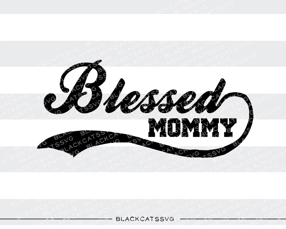 Blessed Mommy SVG file Cutting File Clipart in Svg, Eps, Dxf, Png for Cricut & Silhouette - BlackCatsSVG