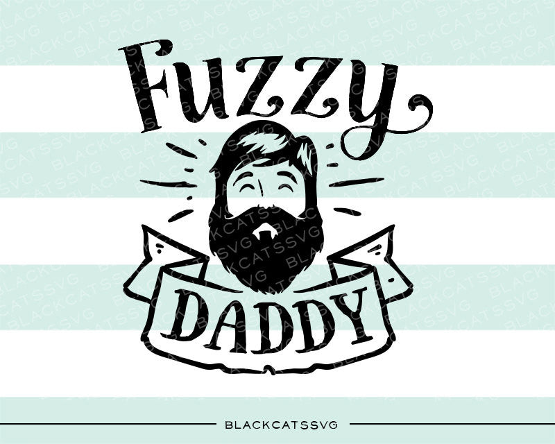 Fuzzy daddy  SVG file Cutting File Clipart in Svg, Eps, Dxf, Png for Cricut & Silhouette  svg - BlackCatsSVG