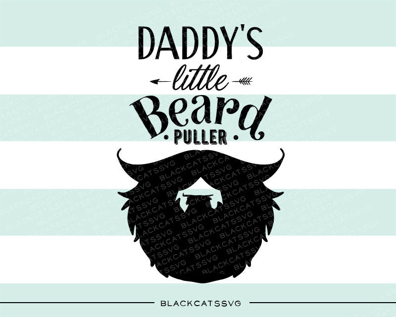 Daddy's little beard puller svg  file Cutting File Clipart in Svg, Eps, Dxf, Png for Cricut & Silhouette  svg little beard SVG - BlackCatsSVG