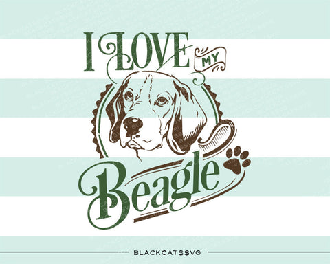 I love my beagle -  SVG file Cutting File Clipart in Svg, Eps, Dxf, Png for Cricut & Silhouette - BlackCatsSVG