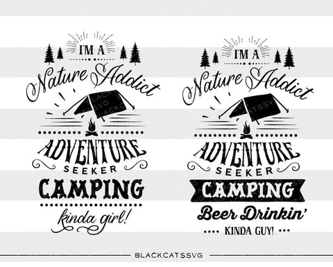 I'm a camping kinda girl / guy -  SVG file Cutting File Clipart in Svg, Eps, Dxf, Png for Cricut & Silhouette - camping adventure svg - BlackCatsSVG