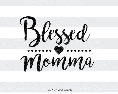 Blessed Momma SVG file Cutting File Clipart in Svg, Eps, Dxf, Png for Cricut & Silhouette - BlackCatsSVG