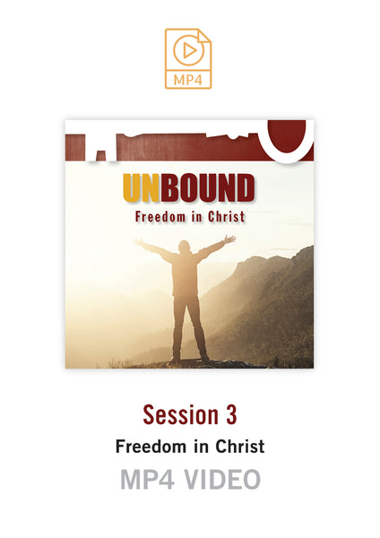 Unbound Freedom in Christ Session 3 Video MP4 (Buy or Rent)