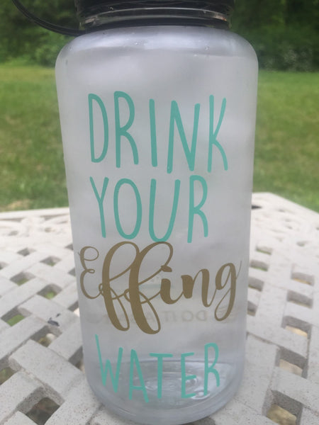 Drink your Effing water water bottle / Wide mouth water bottle / funny gym water bottle / water tracker /water reminder