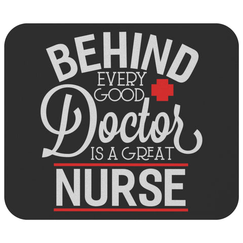 Behind Every Good Doctor Is A Great Nurse Funny Registered Graduation Mouse Pad-NeatFind.net