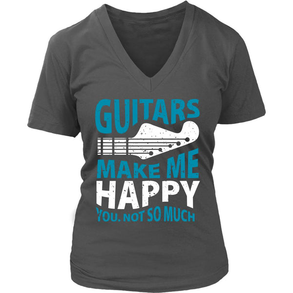 Guitars Make Me Happy You Not So Much Cool Funny Awesome Unique Guitarist V-Neck T-Shirt For Women-NeatFind.net
