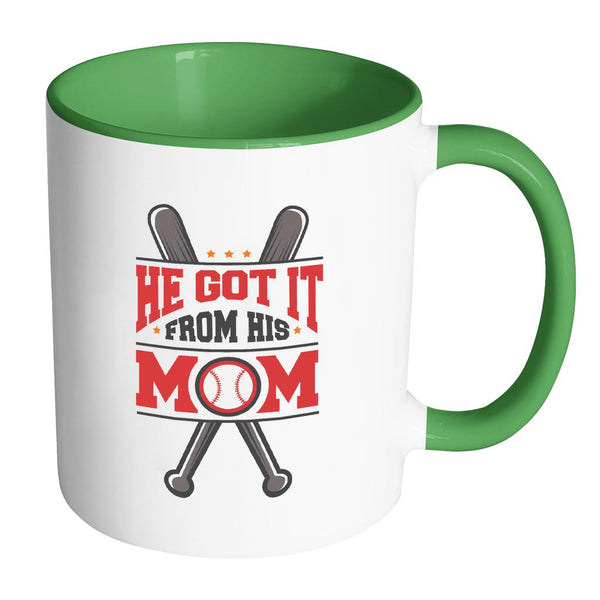 He Got It From His Mom Funny Unique Cool Awesome Baseball 11oz Accent Coffee Mug(7 Colors)-NeatFind.net