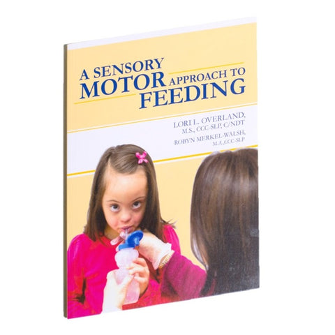 A Sensory-Motor Approach To Feeding -  Talk-Tools