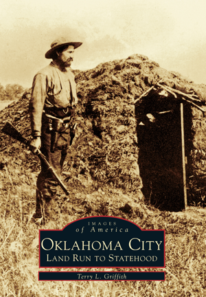 Images of America - Oklahoma City: Land Run to Statehood