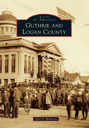 Images of America - Guthrie and Logan County