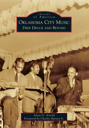 Images of America - Oklahoma City Music: Deep Deuce Beyond