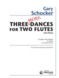 Schocker, Gary - Three More Dances For Two Flutes and Piano