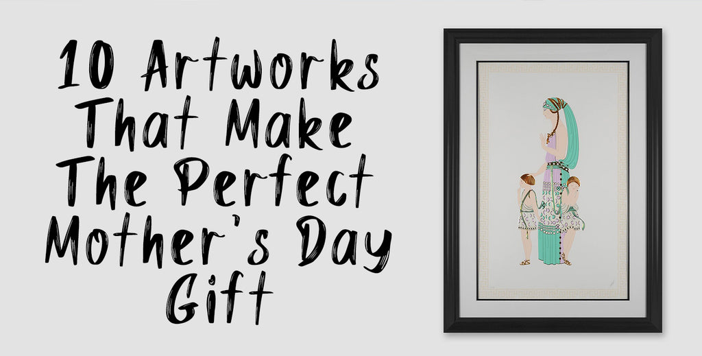 Martin Lawrence Galleries - 10 ARTWORKS THAT MAKE THE PERFECT MOTHER'S DAY GIFT