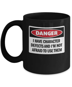 'I Have Character Defects...' - AA mug Black 11oz-12 Step Tees