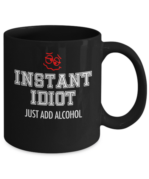 'Instant Idiot - Just Add alcohol' Black 11oz Mug-12 Step Tees