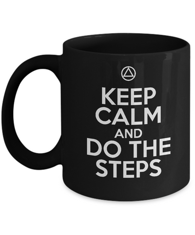 Keep Calm And Do The Steps - AA 12 Step Black Coffee Mug - 12steptees