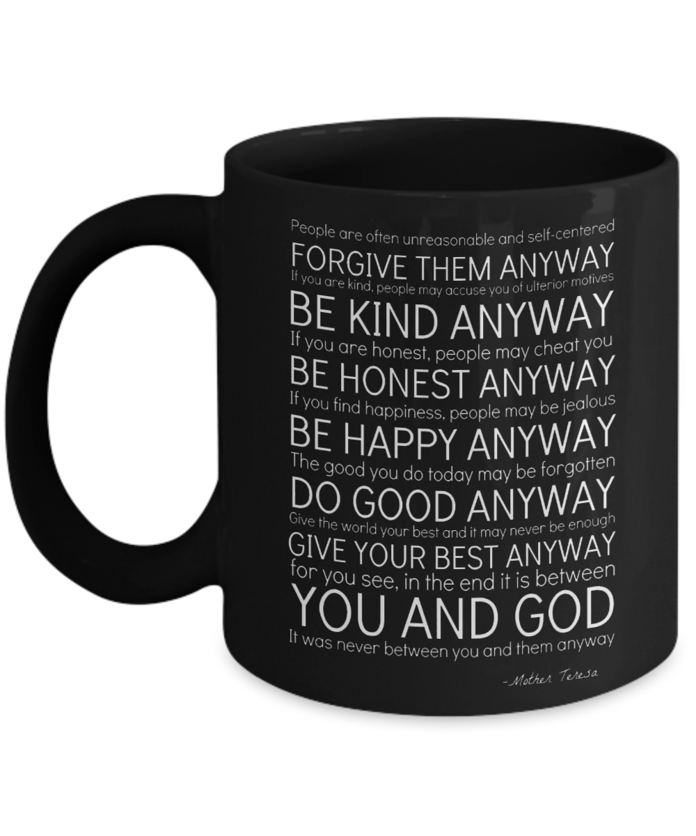 Mother Teresa Forgiveness Kindness Beautiful Gift Quotation Coffee Mug B-Coffee Mug-12 Step Tees