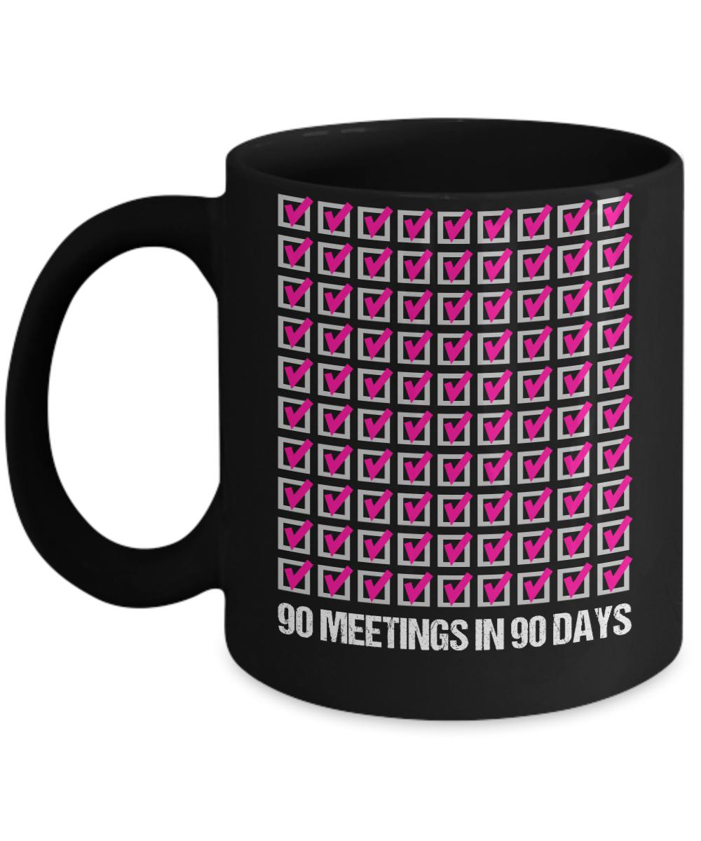 '90 Meetings in 90 Days' - 12 Step Coffee Mug 11/15oz Black-12 Step Tees