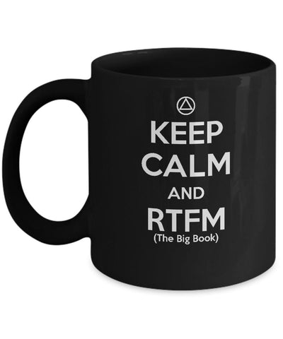 'Keep Calm & RTFM' (The Big Book) - AA 12 Step Black Coffee Mug - 12steptees
