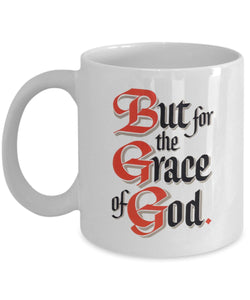 'But For The Grace Of God' - AA 12 Step White Coffee Mug - 12steptees