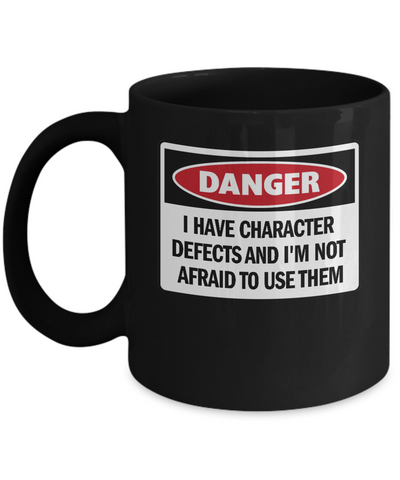 Funny AA mug 'I Have Character Defects...' - Recovery Coffee Mug Black 11oz Ceramic Cup - 12steptees