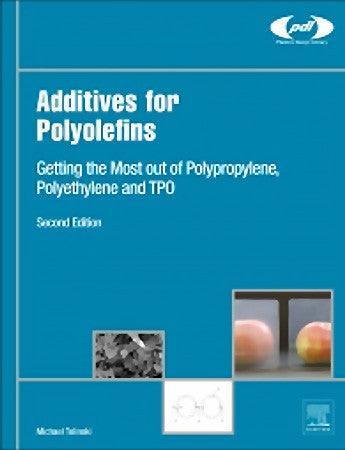 Additives for Polyolefins Getting the Most out of Polypropylene, Polyethylene and TPO