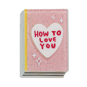 How to Love You Brooch by Erstwilder