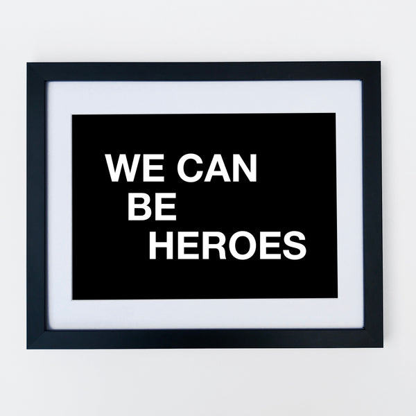 We Can Be Heroes Print Black