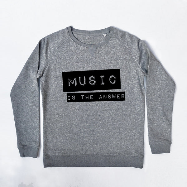 Music Is The Answer Ladies Sweatshirt Grey Marl