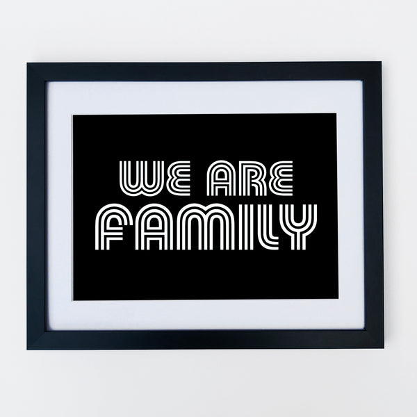We Are Family Print Black