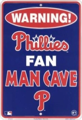"PHILADELPHIA PHILLIES SIGN WARNING FAN MAN CAVE METAL PARKING SIGN 8""x 12"" SPORT"
