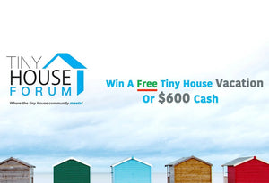 Join TinyHouseForum.com for a Chance to Win A Tiny House Vacation!