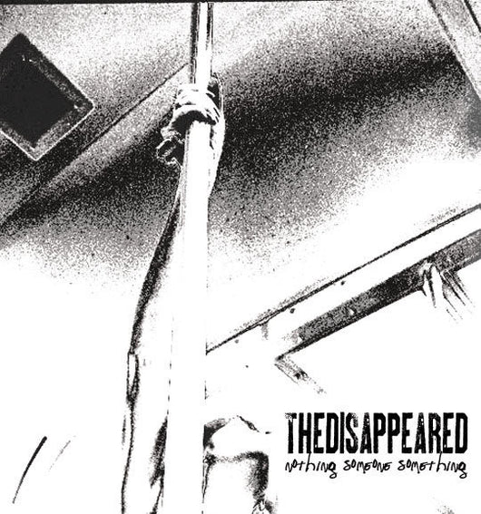 The Disappeared - Nothing Someone Something - Digital Download
