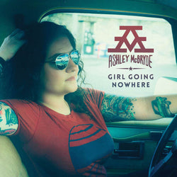 Ashley McBryde Girl Going Nowhere Vinyl LP New Pre Order 07/06/19