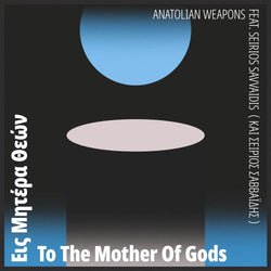 Anatolian Weapons To the Mother of Gods Vinyl LP New Pre Order 14/06/19