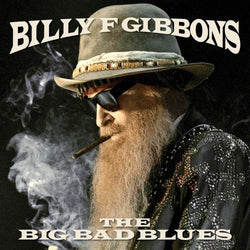 Billy F Gibbons The Big Bad Blues Vinyl LP New Pre Order 14/06/19