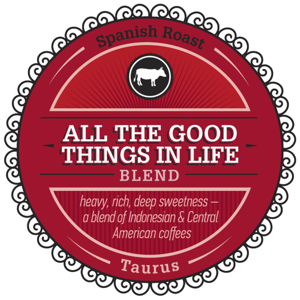 "Celebrating Taurus with our Featured Birthday Blend - ""All The Good Things In Life"""