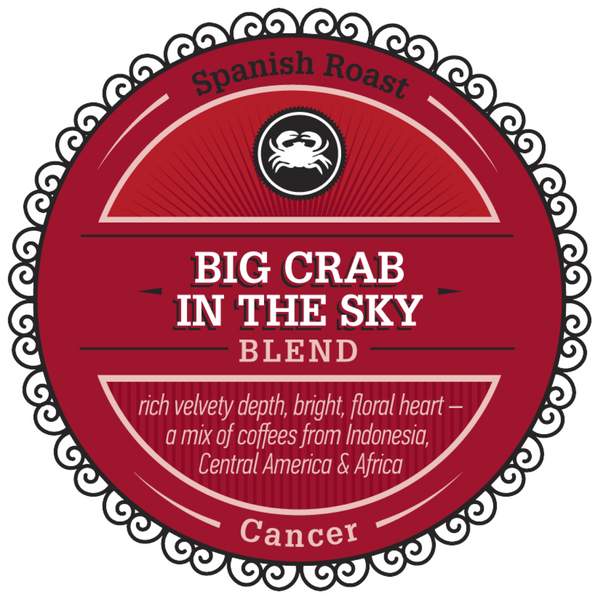 "Celebrating Cancer with our Featured Birthday Blend - ""Big Crab in the Sky"""