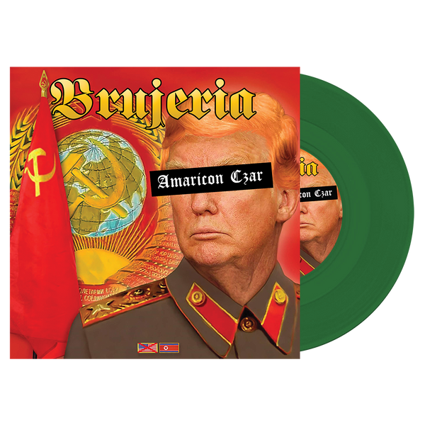 "Brujeria-""Americon Czar"" Limited 7"" in Various Colors"