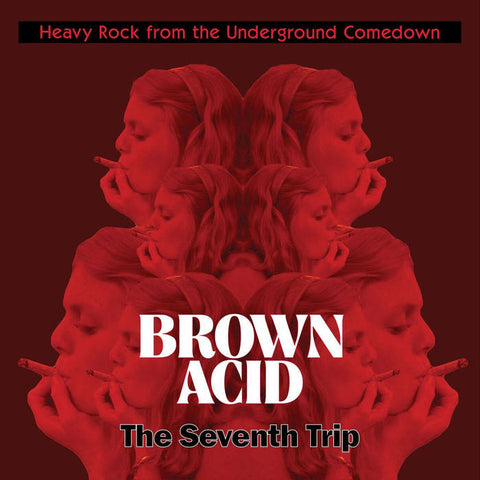 "Brown Acid-""The Seventh Trip"""