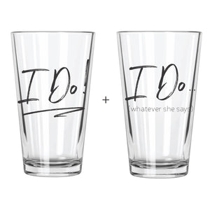 I Do + I Do What She Says (Set of 2) - Northern Glasses Pint Glass