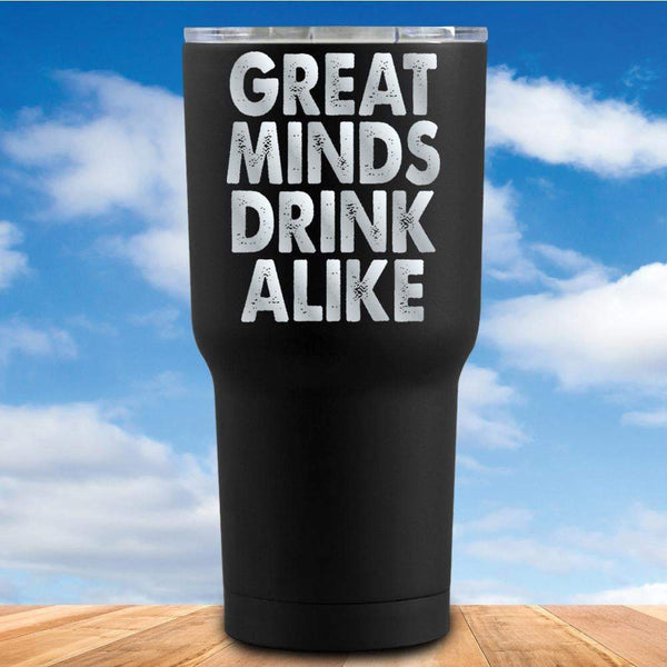 Great Minds Drink Alike Tumbler