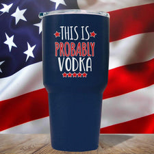 Tumbler - This Is Probably Vodka 3D UV Tumbler