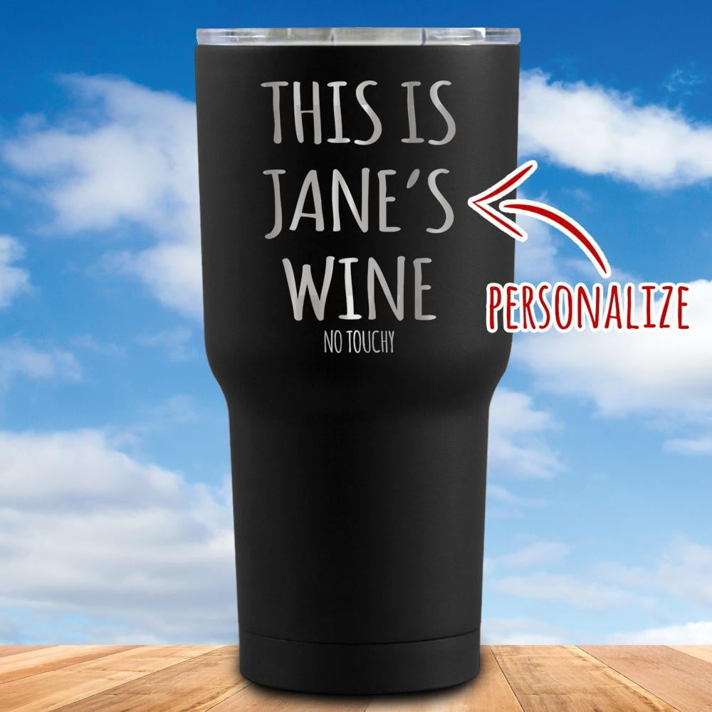 This Is Wine No Touchy Personalized Tumbler