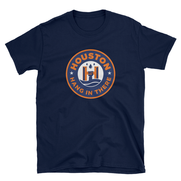 Hang in There Houston - T Shirts