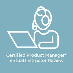 Certified Product Manager - Virtual Instructor Review