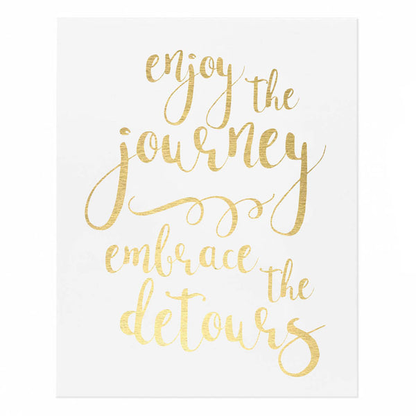 Enjoy The Journey Embrace the Detours