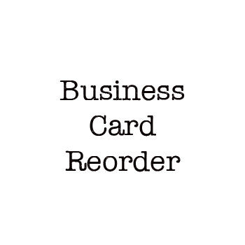 Business Card Reorder