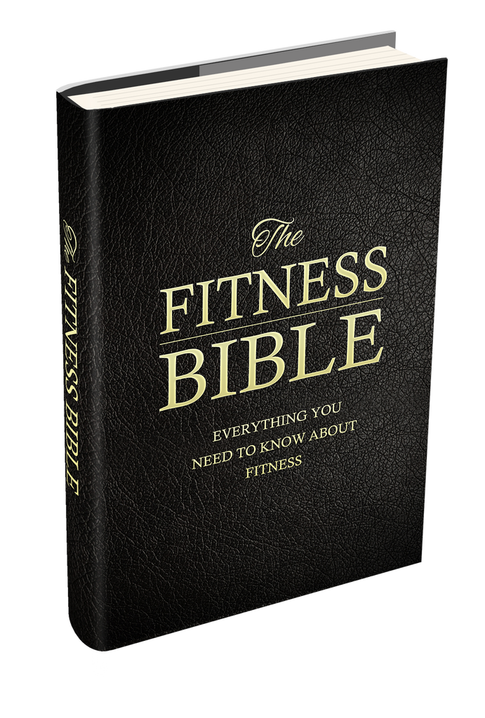 The Fitness Bible-Everything You Need To Know About Fitness